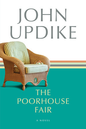 Poorhouse Fair by John Updike
