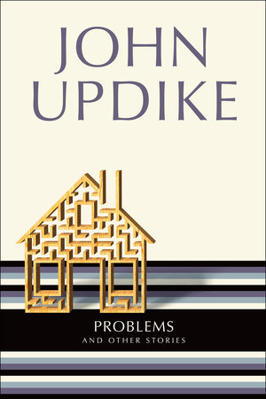 PROBLEMS by John Updike