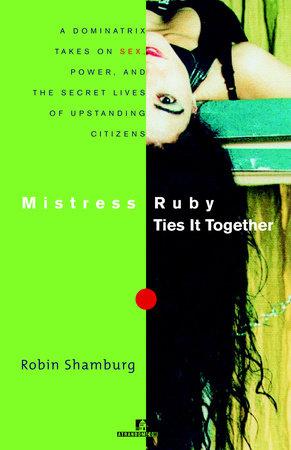 Mistress Ruby Ties It Together by Robin Shamburg
