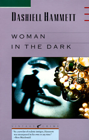 Woman In The Dark by Dashiell Hammett