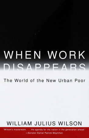 When Work Disappears by William Julius Wilson