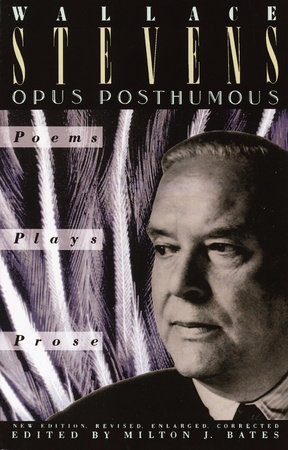OPUS POSTHUMOUS by Wallace Stevens