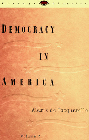 Democracy in America, Vol. 2 by Alexis De Tocqueville