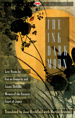 The Ink Dark Moon by Ono no Komachi and Izumi Shikibu