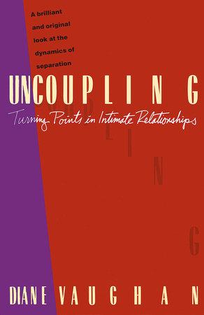 UNCOUPLING by Diane Vaughan