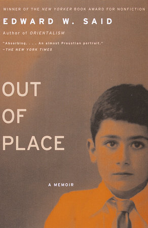 Out of Place by Edward W. Said