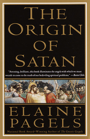 origin satan elaine pagels thesis Posts about monotheism written by  offers some broad categorizations since his thesis depends  elaine pagels explores in the origin of satan is.