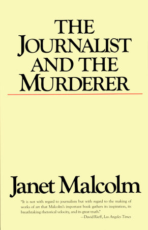 The Journalist and the Murderer by Janet Malcolm