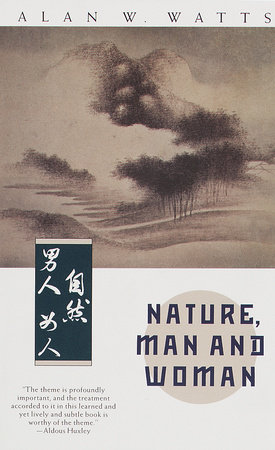 NATURE, MAN,& WOMAN by Alan W. Watts