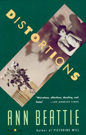 Distortions by Ann Beattie