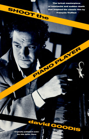 Shoot the Piano Player by David Goodis