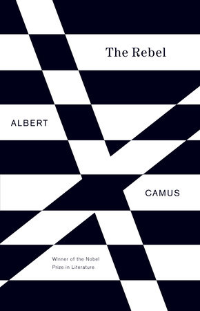 The Rebel by Albert Camus