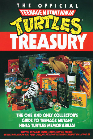 The Official Teenage Mutant Ninja Turtles Treasury by Stanley Wiater