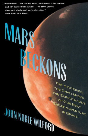 Mars Beckons by John Noble Wilford