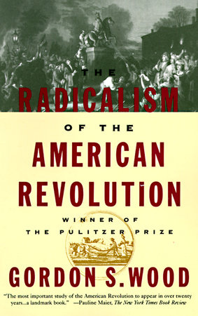 The Radicalism of the American Revolution Book Cover Picture