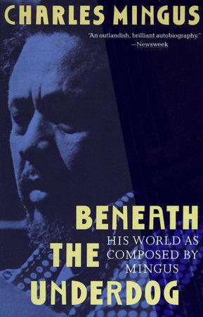 Beneath the Underdog by Charles Mingus