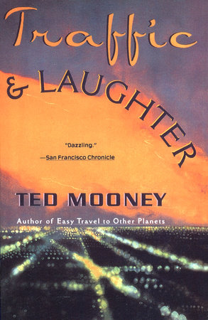 Traffic And Laughter by Ted Mooney