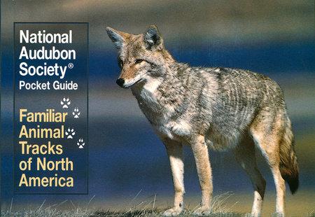 National Audubon Society Pocket Guide: Familiar Animal Tracks of North America by NATIONAL AUDUBON SOCIETY