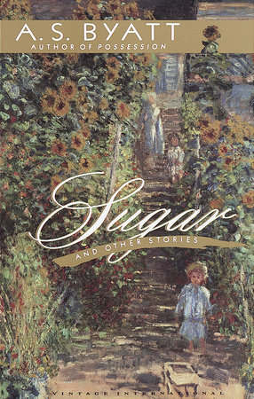 Sugar and Other Stories by A. S. Byatt