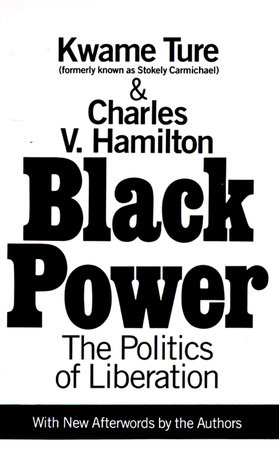 Black Power by Charles V. Hamilton and Kwame Ture