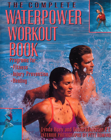 The Complete Waterpower Workout Book by Lynda Huey and Robert Forster