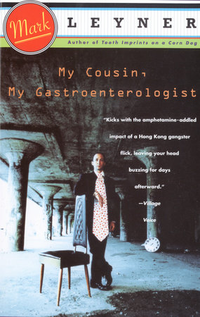 My Cousin, My Gastroenterologist by Mark Leyner
