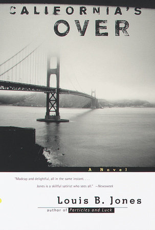 California's Over by Louis B. Jones