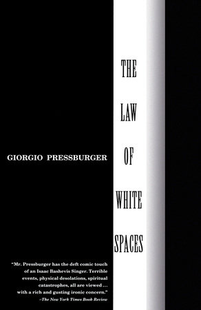 THE LAW OF WHITE SPACES by Giorgio Pressburger