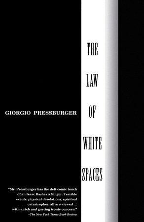 THE LAW OF WHITE SPACES by Giorgio Pressburger