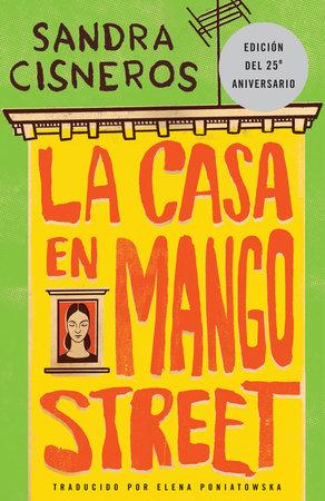 La Casa En Mango Street by Sandra Cisneros