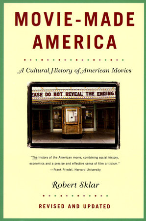 Movie-Made America by Robert Sklar
