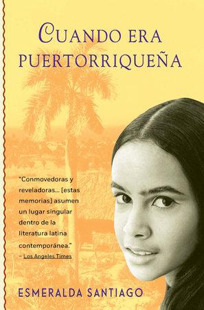Cuando era puertorriqueña by Esmeralda Santiago