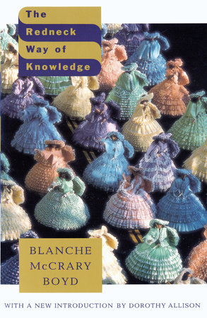 The Redneck Way of Knowledge by Blanche Mccrary Boyd