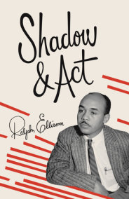 ralph ellison essays shadow and act Ralph ellison essays examine the career and literary works of american writer, ralph ellison,  shadow and act, a collection of essays,.