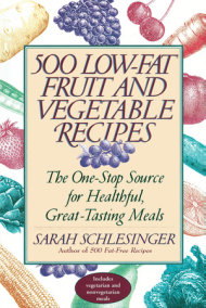 500 Low-Fat Fruit and Vegetable Recipes