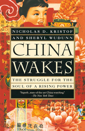 China Wakes: by Nicholas D. Kristof and Sheryl WuDunn