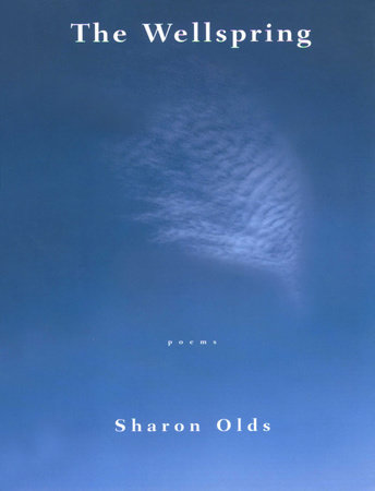 The Wellspring by Sharon Olds