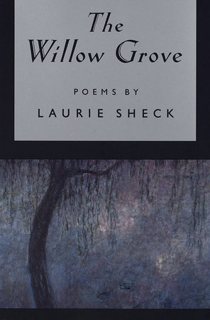 The Willow Grove by Laurie Sheck