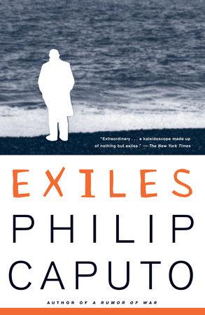 Exiles by Philip Caputo