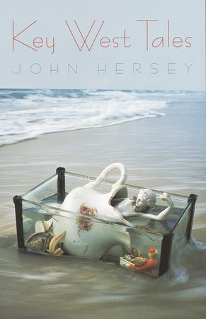 Key West Tales by John Hersey