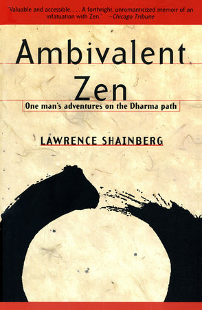 AMBIVALENT ZEN by Lawrence Shainberg