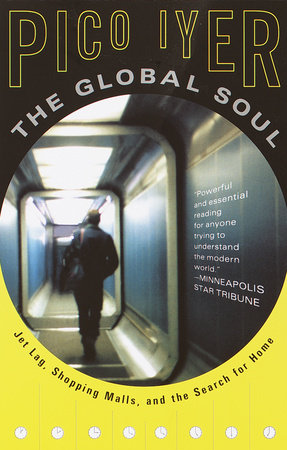 The Global Soul by Pico Iyer