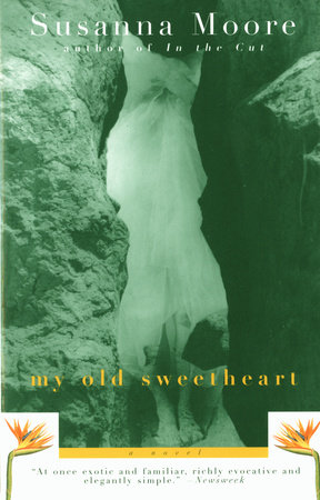 My Old Sweetheart by Susanna Moore