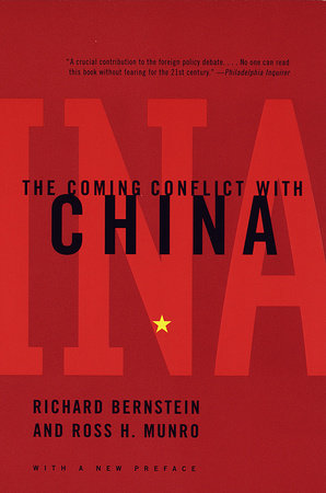 The Coming Conflict with China by Richard Bernstein and Ross H. Munro