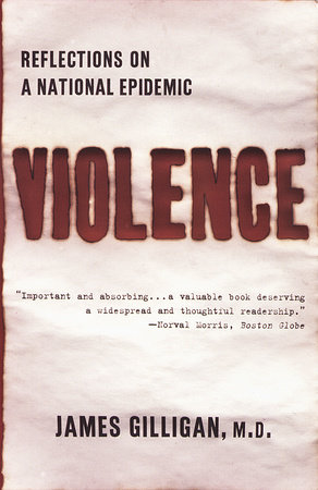 Violence by James Gilligan
