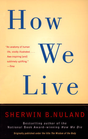 How We Live by Sherwin B. Nuland