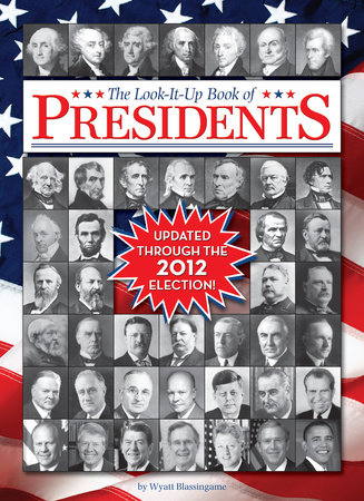 The Look-It-up Book of Presidents by Wyatt Blassingame