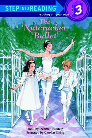 The Nutcracker Ballet by Deborah Hautzig