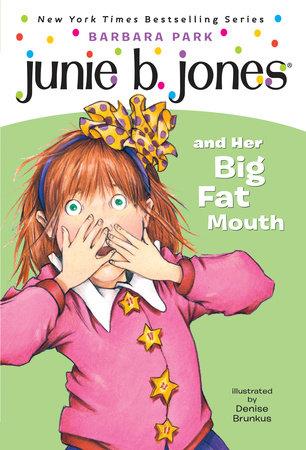 Junie B. Jones #3: Junie B. Jones and Her Big Fat Mouth by Barbara Park