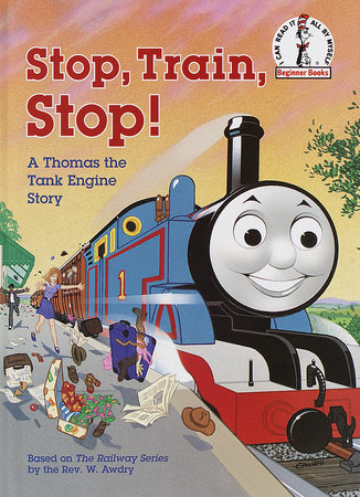Stop, Train, Stop! a Thomas the Tank Engine Story by Rev. W. Awdry